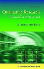 Qualitative Research For The Information Professional: A Practical Handbook (Fa