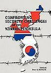 Confronting Security Challenges on the Korean Peninsul by Marine Corps...
