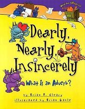 Dearly, Nearly, Insincerely: What Is an Adverb? (Cleary, Brian P., Wor-ExLibrary