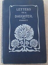 Letters to a Daughter: A Little Sermon to School-Girls by Starrett - 1892