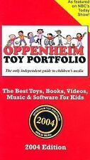 Oppenheim Toy Portfolio, 2004 : The Best Toys, Books, Videos, Music and...