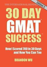 30 Day GMAT Success, Edition 3: How I Scored 780 on the GMAT in 30 Days and How