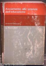 AVVIAMENTO ALLE SCIENZE DELL EDUCAZIONE Arnould Clausse La Nuova Italia Scuola