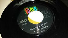CANDI STATON He Called Me Baby / What Would Become Of Me FAME 1476 SOUL 45
