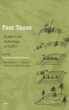 Past Tense: Studies in the Archaeology of Conflict, Archaeology, Sociology, Nonf