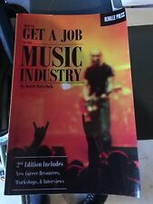 How to Get a Job in the Music Industry - 2nd Edition Free Shipping!
