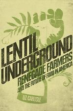 Lentil Underground: Renegade Farmers and the Future of Food in America, Carlisle
