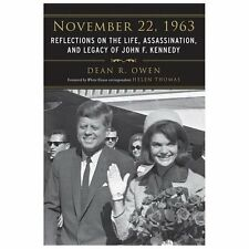 November 22, 1963: Reflections on the Life, Assassination, and Legacy of John F.