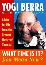 What Time Is It? You Mean Now? : Advice for Life from the Zennest Master of Them