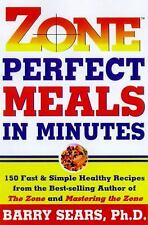 G, Zone Perfect Meals in Minutes: 150 Fast and Simple Healthy Recipes from the B