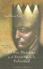 El Rey Mendigo Y El Secreto De La Felicidad/ the Beggar King and the S-ExLibrary