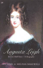 Augusta Leigh: Byron's Half Sister - A Biography,GOOD Book