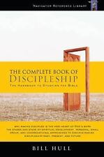 The Complete Book of Discipleship : On Being and Making Followers of Christ...