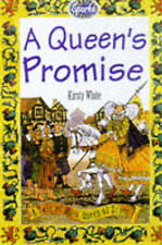 A QUEEN'S PROMISE: A TALE OF MARY, QUEEN OF SCOTS (SPARKS), KIRSTY WHITE, Used;