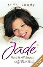 Jade Goody Jade: How It All Began - My First Book New Book