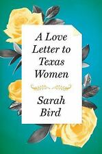 A Love Letter to Texas Women by Bird, Sarah