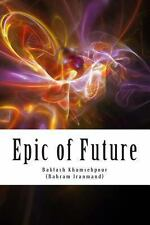Epic of Future : Futuristic and Fantasy Epic Poetry in Five Chapters. This...