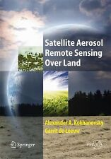 Satellite Aerosol Remote Sensing over Land by Gerrit de Leeuw and Alexander...