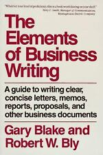 The Elements of Business Writing : The Essential Guide to Writing Clear,...