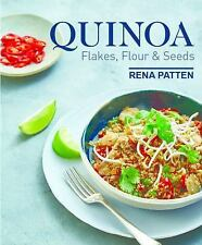 Quinoa, Flakes, Flour and Seeds by Rena Patten (2016, Paperback)