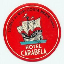 LLORET DE MAR COSTA BRAVA SPAIN HOTEL CARABELA VINTAGE LUGGAGE LABEL