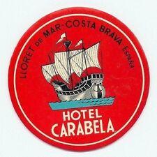 LLORET DE MAR COSTA BRAVA SPAIN HOTEL CARABELA VINTAGE LUGGAGE LABEL