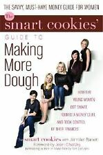 The Smart Cookies' Guide to Making More Dough: How Five Young Women Got Smart, F