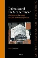 Dalmatia and the Mediterranean: Portable Archaeology and the Poetics of Influenc