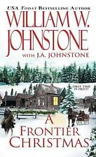 A Frontier Christmas by William W. Johnstone and J. A. Johnstone (2014, Paperbac