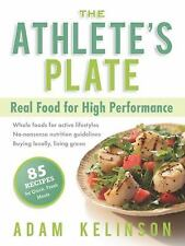 The Athlete's Plate: Real Food for High Performance, Kelinson, Adam, 1934030465,