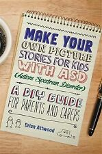 Make Your Own Picture Stories for Kids with ASD (Autism Spectrum Disorder): A DI