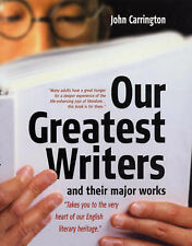 John Carrington Our Greatest Writers: And Their Major Works (How to) Very Good B