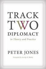 Track Two Diplomacy in Theory and Practice