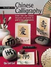 THE SIMPLE ART OF CHINESE CALLIGRAPHY BOOK ~ CREATE YOU OWN CHINES CHARACTERS