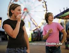 Kelli Connell: Double Life by Bright, Susan