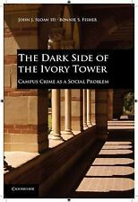 The Dark Side of the Ivory Tower: Campus Crime as a Social Problem, Fisher, Bonn