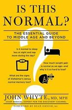 Is This Normal?: The Essential Guide to Middle Age and Beyond, Whyte MD  MPH, Jo
