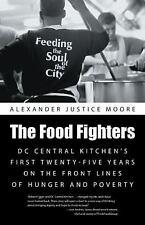 The Food Fighters : DC Central Kitchen's First Twenty-Five Years on the Front...