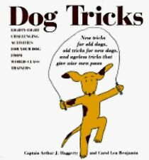 Dog Tricks: Eighty-Eight Challenging Activities for Your Dog from World-Class T