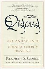 The Way of Qigong: The Art and Science of Chinese Energy Healing by Ken Cohen, (