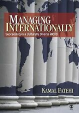 Managing Internationally : Succeeding in a Culturally Diverse World by Kamal...