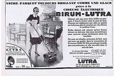 PUBLICITE ADVERTISING 044 1928 BIRUM LUTRA cireuse électrique  parquet brillant