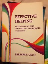 Effective Helping: Interviewing and Counseling Techniques by Barbara F. Okun (Pa