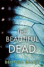 The Beautiful Dead by Belinda Bauer (2017, Hardcover) NEW - BEST PRICE ONLINE!!!