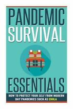 Guide for Protection from Pandemics, Survival Essentials: Pandemic Survival...