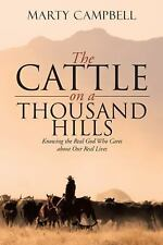 The Cattle on a Thousand Hills : Knowing the Real God Who Cares about Our...