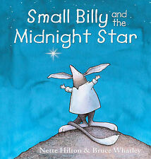 Small Billy and the Midnight Star by Nette Hilton, Bruce Whatley (Paperback,...