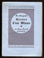 █ SOUPAULT Philippe HISTOIRE D'UN BLANC 1927 au Sans Pareil EO 2070 ex num █