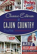 American Palate: Classic Eateries of Cajun Country by Dixie Poché (2015,...