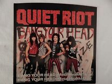"QUIET RIOT ""BANG YOUR HEAD"" PICTURE SLEEVE! BRAND NEW! ONLY NEW COPY ON eBAY!!"